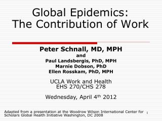 Global Epidemics:  The Contribution of Work