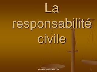 La responsabilit  civile