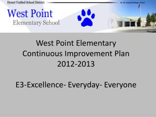 West Point Elementary Continuous Improvement Plan 2012-2013 E3-Excellence- Everyday -  Everyone