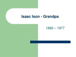 Isaac Ison - Grandpa