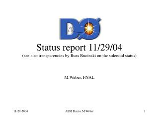 Status report 11/29/04 (see also transparencies by Russ Rucinski on the solenoid status)