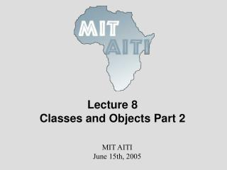 Lecture 8  Classes and Objects Part 2