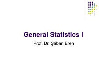 General Statistics I