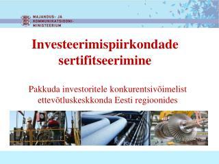 Investeerimispiirkondade sertifitseerimine