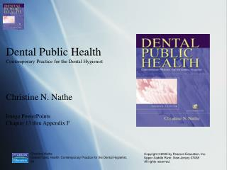 Dental Public Health Contemporary Practice for the Dental Hygienist Christine N. Nathe