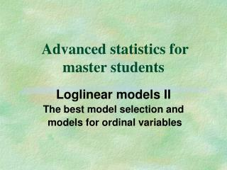 Advanced statistics for master students