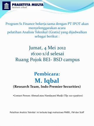Pembicara : M.  Iqbal (Research Team, Indo Premier Securities)