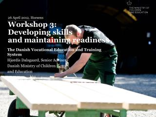 26 April 2012, Horsens Workshop 3:  Developing skills  and maintaining readiness