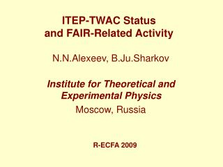 ITEP-TWAC Status  and FAIR-Related Activity