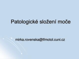 Patologické složení moče