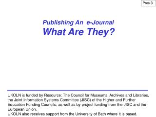 Publishing An  e-Journal What Are They?