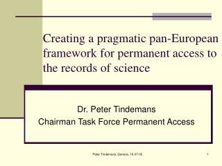 Creating a pragmatic pan-European framework for permanent access to the records of science