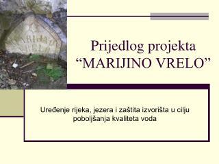 """Prijedlog projekta  """"MARIJINO VRELO"""""""