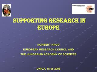 SUPPORTING RESEARCH IN EUROPE NORBERT KROO EUROPEAN RESEARCH COUNCIL AND
