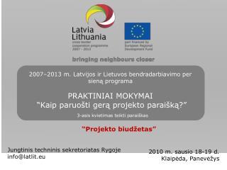 Jungtinis techninis sekretoriatas Rygoje info @latlit.eu