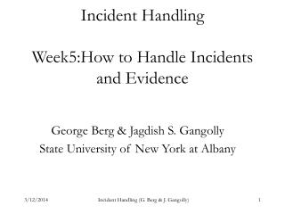 Incident Handling  Week5:How to Handle Incidents and Evidence