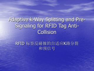 Adaptive k-Way Splitting and Pre-Signaling for RFID Tag Anti-Collision