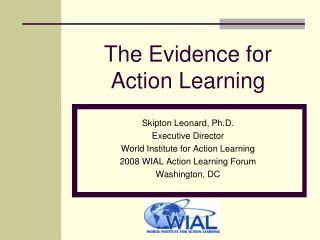 The Evidence for Action Learning