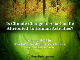 Is Climate Change in Asia-Pacific Attributed  to Human Activities?