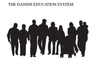THE DANISH EDUCATION SYSTEM
