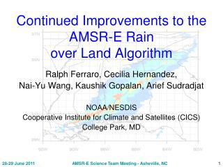 Continued Improvements to the AMSR-E Rain  over Land Algorithm
