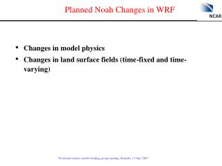 Planned Noah Changes in WRF