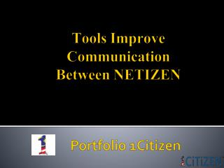 Tools Improve Communication Between NETIZEN