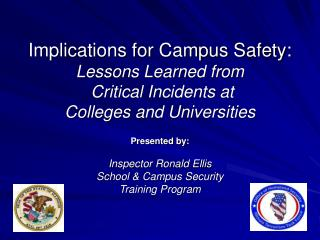Implications for Campus Safety: Lessons Learned from  Critical Incidents at  Colleges and Universities