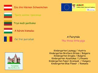 Kindergarten Launegg / Austria Kindergarten Brothers Grimm / Bulgaria