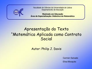 """Apresentação do Texto """"Matemática Aplicada como Contrato Social Autor: Philip J. Davis"""