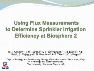 Using Flux Measurements  to Determine Sprinkler Irrigation Efficiency at Biosphere 2