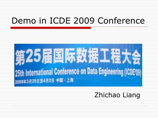 Demo in ICDE 2009 Conference
