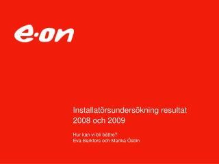 Installatörsundersökning resultat 2008 och 2009