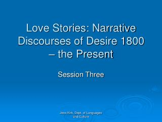 Love Stories: Narrative Discourses of Desire 1800 – the Present