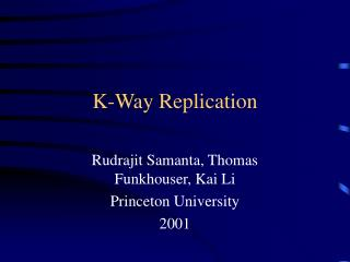 K-Way Replication