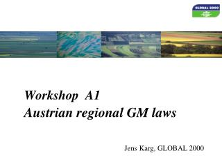 Workshop  A1 Austrian regional GM laws