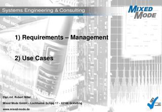 1) Requirements – Management 2) Use Cases