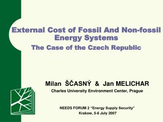 External Cost of Fossil And Non-fossil Energy Systems  The Case of the Czech Republic