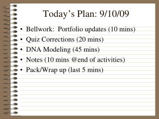 Today's Plan: 9/10/09
