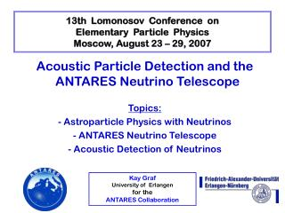 13th  Lomonosov  Conference  on Elementary  Particle  Physics Moscow, August 23 – 29, 2007