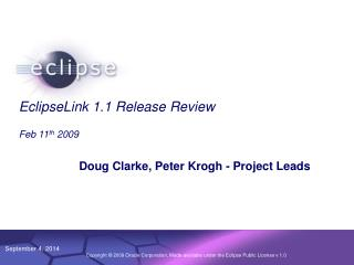 EclipseLink 1.1 Release Review Feb 11 th  2009