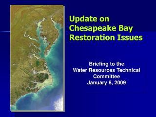 Update on Chesapeake Bay Restoration Issues