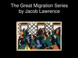 The Great Migration Series by Jacob Lawrence
