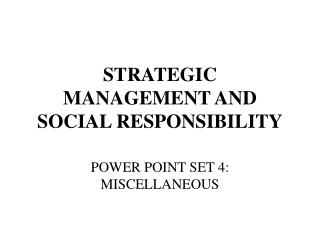 STRATEGIC MANAGEMENT AND SOCIAL RESPONSIBILITY