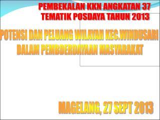 PEMBEKALAN KKN ANGKATAN 37  TEMATIK POSDAYA TAHUN 2013