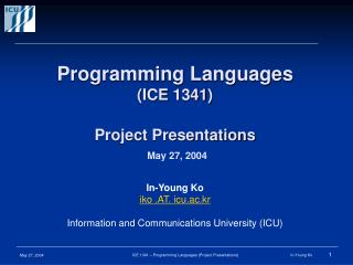 ICE1341 – Programming Languages Project Presentations
