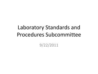 Laboratory Standards and Procedures Subcommittee