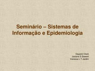 Seminário – Sistemas de Informação e Epidemiologia