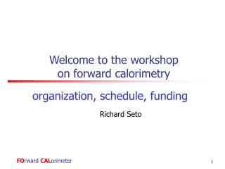 Welcome to the workshop on forward calorimetry