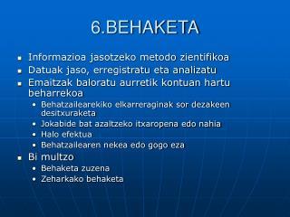 6.BEHAKETA